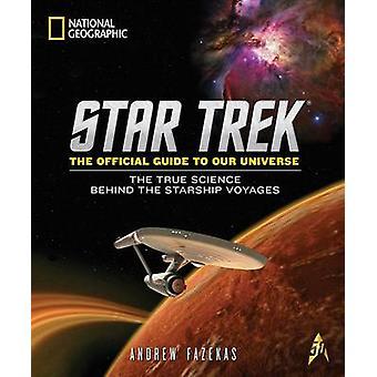 Star Trek le Guide officiel de notre univers - la vraie Science derrière