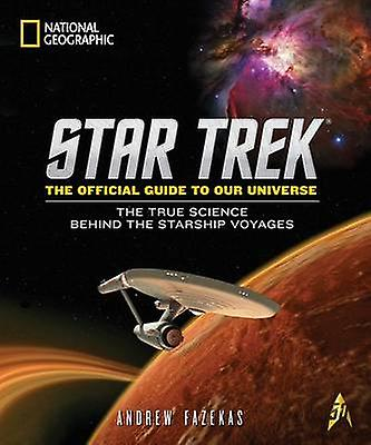 Star Trek the Official Guide to Our Universe - The True Science Behind