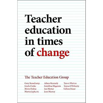 Lärarutbildning i tider av förändring av Gillian Peiser - Gary Beaucha