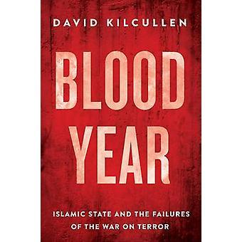 Blod året - islamiska staten och misslyckandena i kriget mot terrorismen - 978