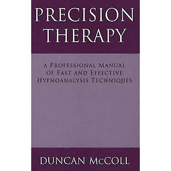 Precision Therapy - A Professional Manual of Fast and Effective Hypnoa
