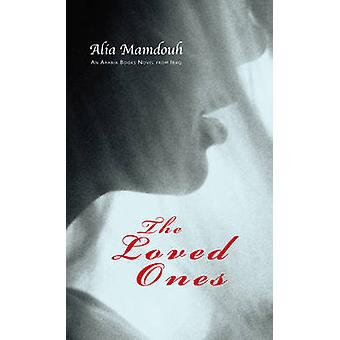 The Loved Ones by Alia Mamdouh - Marilyn Booth - 9781906697099 Book