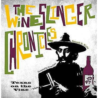 The Wineslinger Chronicles - Texas on the Vine by Russell D. Kane - Do