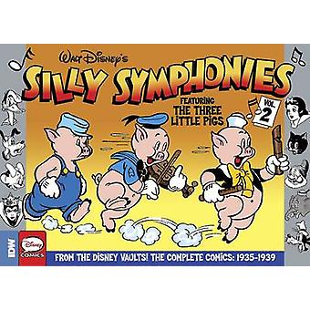 Silly Symphonies Volume 2 The Complete Disney Classics 1935-1939 by A