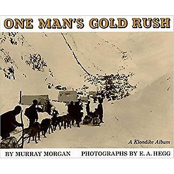 One Man's Gold Rush: een Album van Klondike