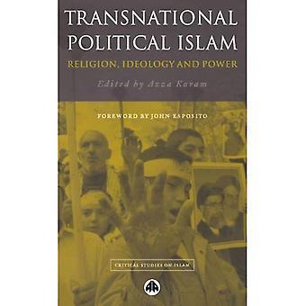 Transnationella politiska Islam: Globalisering, ideologi och makt (kritiska studier om Islam)