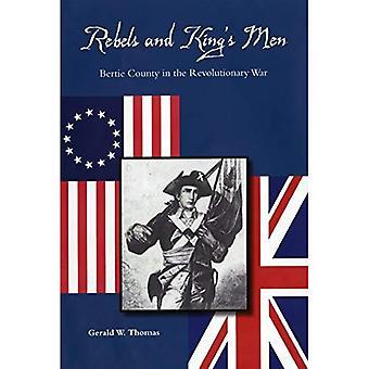Rebels and King's Men: Bertie County in the Revolutionary War