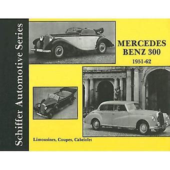 Mercedes-Benz 300 1951-1962 (Schiffer Automobil-Serie)