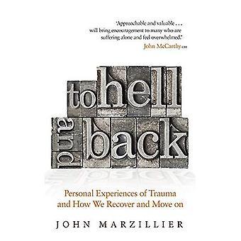 To Hell and Back: persoonlijke ervaringen van Trauma en hoe We herstellen en verder gaan