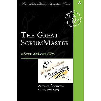 El ScrumMaster gran: #ScrumMasterWay (Addison-Wesley Signature Series (Cohn))