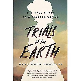 Essais de la terre: L'histoire vraie d'une femme pionnière