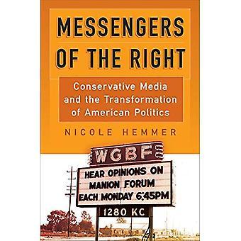 Mensajeros de la derecha: medios de comunicación conservadores y la transformación de la política americana (política y cultura en América moderna)