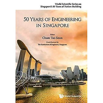 50 Years Of Engineering In� Singapore (World Scientific� Series on Singapore's 50 Years of Nation-Building)