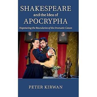Shakespeare en het idee van Apocrypha door Peter Kirwan