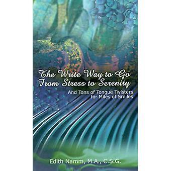 Det skriver sättet att gå från Stress till lugn och massor av Twisters tunga för Miles av leenden av Namm & Edith