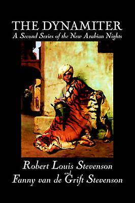 The Dynamiter by Robert Louis Stevenson Fiction Classics Action  Adventure by Stevenson & Robert Louis