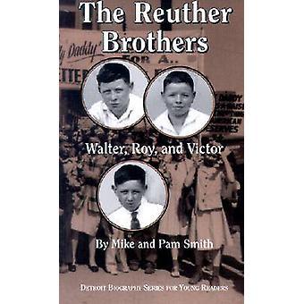 De broers Reuther Walter Roy en Victor door SMITH & MIKE