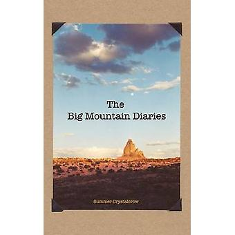 The Big Mountain Diaries by Crystalcrow & Summer