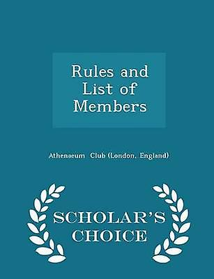 Rules and List of Members  Scholars Choice Edition by Club London & England & Athenaeum