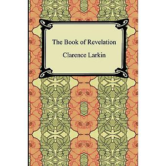 The Book of Revelation by Larkin & Clarence