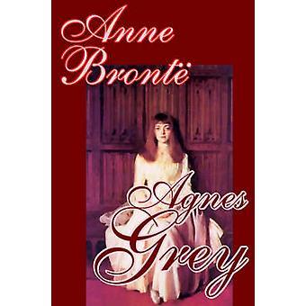 Agnes Grey von Anne Bronte Fiction Klassiker von Bronte & Anne