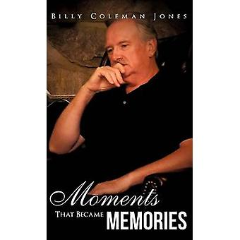 Moments That Became Memories by Jones & Billy Coleman