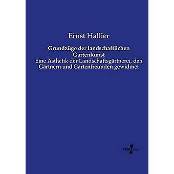 Grundzuge Der pittoresque Gartenkunst par Hallier & Ernst