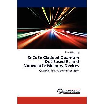 Zncdse Cladded Quantum Dot Based El and Nonvolatile Memory Devices by AlAmoody & Fuad