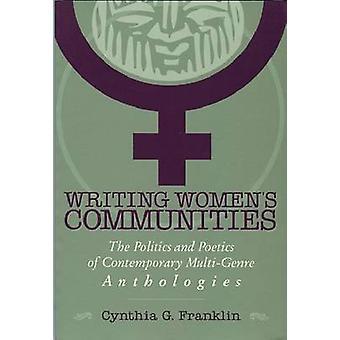 Skriva Women ' s gemenskaperna-politik och poetik samtida