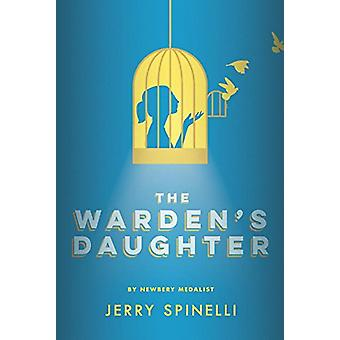 The Warden's Daughter by Jerry Spinelli - 9780375931994 Book