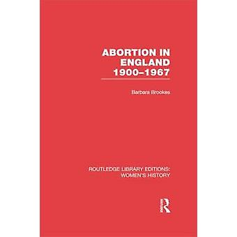 Abortion in England 1900-1967 by Barbara Brookes - 9780415752466 Book