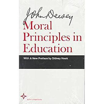 Moral Principles in Education (Facsimile of 1909 ed) by John Dewey -