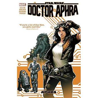 Star Wars - Doctor Aphra Vol. 1 by Kieron Gillen - Kev Walker - 978130