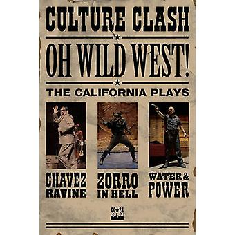Oh - Wild West! - the California Plays by Culture Clash - 978155936327