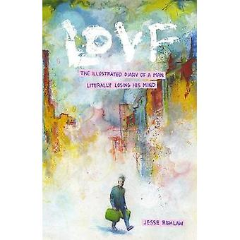 Lovf - An Illustrated Vision Quest of a Man Losing His Mind by Jesse R