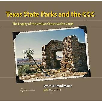 Texas State Parks and the CCC - The Legacy of the Civilian Conservatio