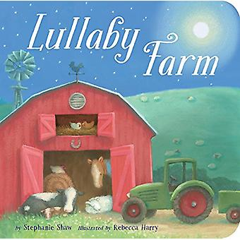Lullaby Farm by Stephanie Shaw - Rebecca Harry - 9781680105124 Book