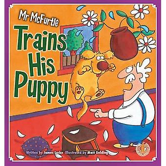 Mr Mcfurtle Trains His Puppy by James Locke - 9781776500789 Book
