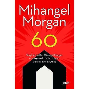 60 by Mihangel Morgan - 9781784613983 Book