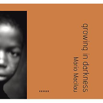 Growing in Darkness by Mario Macilau - 9783868286397 Book
