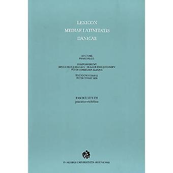 Lexicon Mediae Latinitatis Danicae - 7 Praeamo by Franz Blatt - 978877