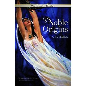 Of Noble Origins - A Palestinian Novel by Sahar Khalifeh - Aida Bamia
