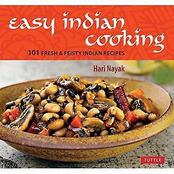 Einfache indische Küche - 101 frisch und Feisty indische Rezepte von Hari Naya
