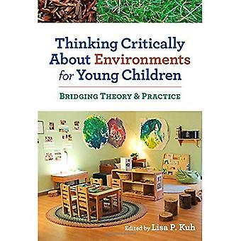 Thinking kriittisesti ympäristöjä pienille lapsille: sillan teoria & Practice (varhaiskasvatus)