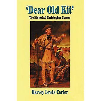 Kære gamle kit den historiske Christopher Carson af Carter & Harvey Lewis