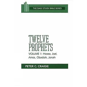 Tolv profeter volym 1 reviderad upplaga Hosea Joel Amos Obadiah och Jonah av craigie & Peter C.