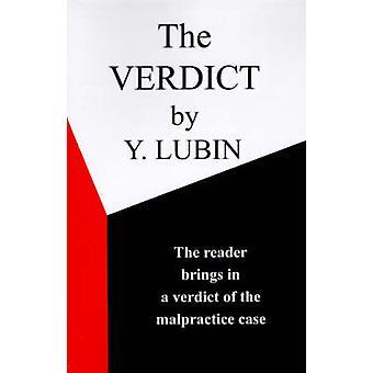 The Verdict The Reader Passes the Verdict on a Medical Malpractice Case by Lubin & Y.
