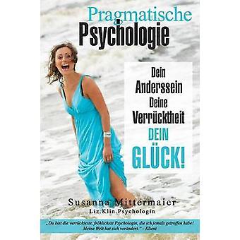 Pragmatische Psychologie  Pragmatic Psychology German by Mittermaier & Susanna