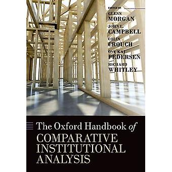 The Oxford Handbook of Comparative Institutional Analysis by Morgan & Glenn