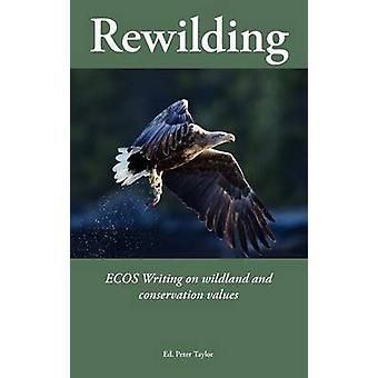 Rewilding by Taylor & Peter